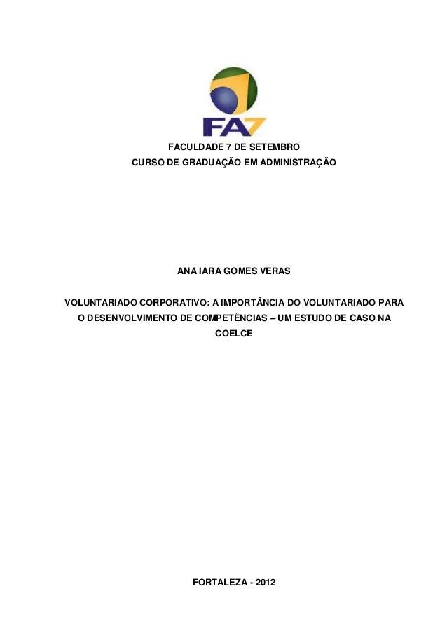 FACULDADE 7 DE SETEMBRO           CURSO DE GRADUAÇÃO EM ADMINISTRAÇÃO                   ANA IARA GOMES VERASVOLUNTARIADO C...