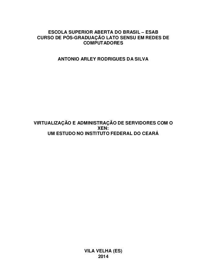 1 ESCOLA SUPERIOR ABERTA DO BRASIL – ESAB CURSO DE PÓS-GRADUAÇÃO LATO SENSU EM REDES DE COMPUTADORES ANTONIO ARLEY RODRIGU...