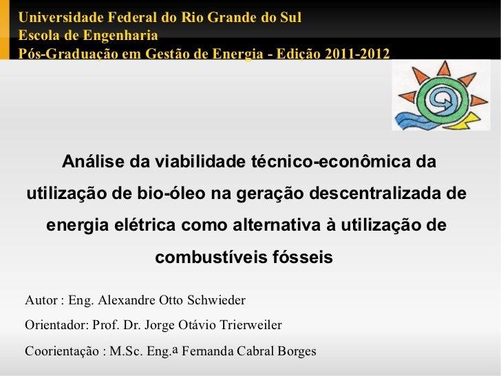 Universidade Federal do Rio Grande do SulEscola de EngenhariaPós-Graduação em Gestão de Energia - Edição 2011-2012       A...