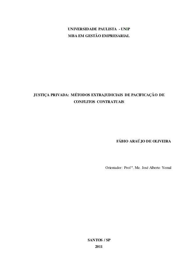 i UNIVERSIDADE PAULISTA - UNIP MBA EM GESTÃO EMPRESARIAL JUSTIÇA PRIVADA: MÉTODOS EXTRAJUDICIAIS DE PACIFICAÇÃO DE CONFLIT...
