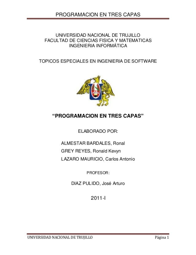 PROGRAMACION EN TRES CAPAS  UNIVERSIDAD NACIONAL DE TRUJILLO FACULTAD DE CIENCIAS FISICA Y MATEMATICAS INGENIERIA INFORMÁT...
