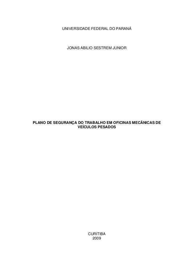 UNIVERSIDADE FEDERAL DO PARANÁ                   JONAS ABILIO SESTREM JUNIOR     PLANO DE SEGURANÇA DO TRABALHO EM OFICINA...