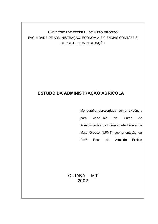 UNIVERSIDADE FEDERAL DE MATO GROSSO FACULDADE DE ADMINISTRAÇÃO, ECONOMIA E CIÊNCIAS CONTÁBEIS CURSO DE ADMINISTRAÇÃO  ESTU...
