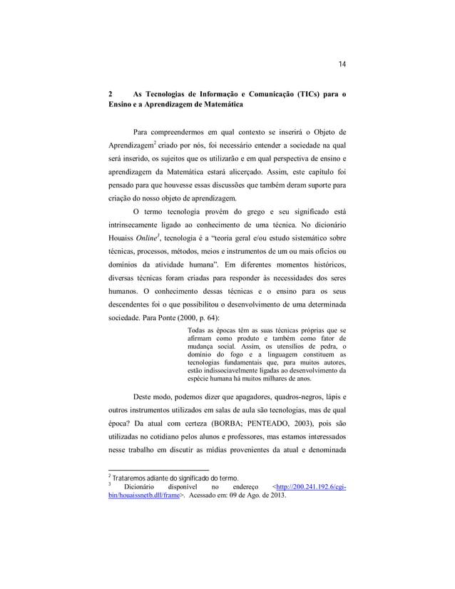 14  2 As Tecnologias de Informação e Comunicação (TICs) para o  Ensino e a Aprendizagem de Matemática  Para compreendermos...