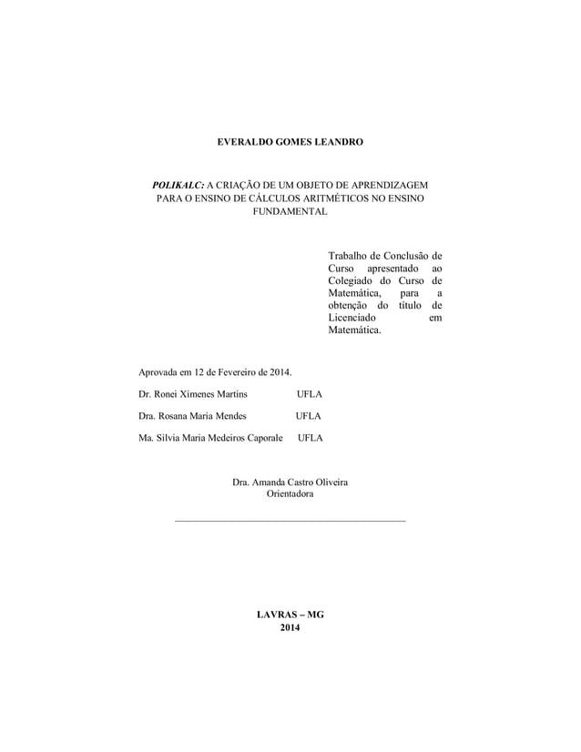 3  EVERALDO GOMES LEANDRO  POLIKALC: A CRIAÇÃO DE UM OBJETO DE APRENDIZAGEM  PARA O ENSINO DE CÁLCULOS ARITMÉTICOS NO ENSI...