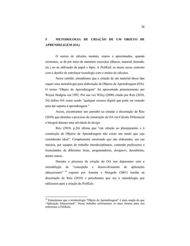 34  5 METODOLOGIA DE CRIAÇÃO DE UM OBJETO DE  APRENDIZAGEM (OA)  O ensino de cálculos mentais, exatos e aproximados, quand...