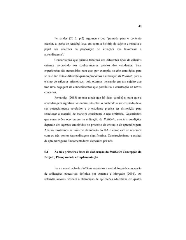 """40  Fernandes (2013, p.2) argumenta que """"pensada para o contexto  escolar, a teoria de Ausubel leva em conta a história do..."""