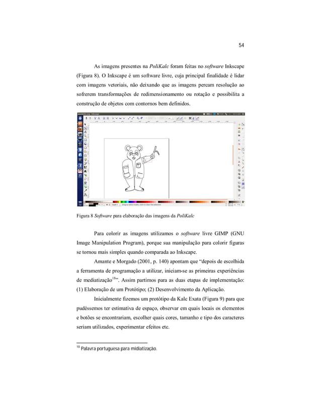 54  As imagens presentes na PoliKalc foram feitas no software Inkscape  (Figura 8). O Inkscape é um software livre, cuja p...
