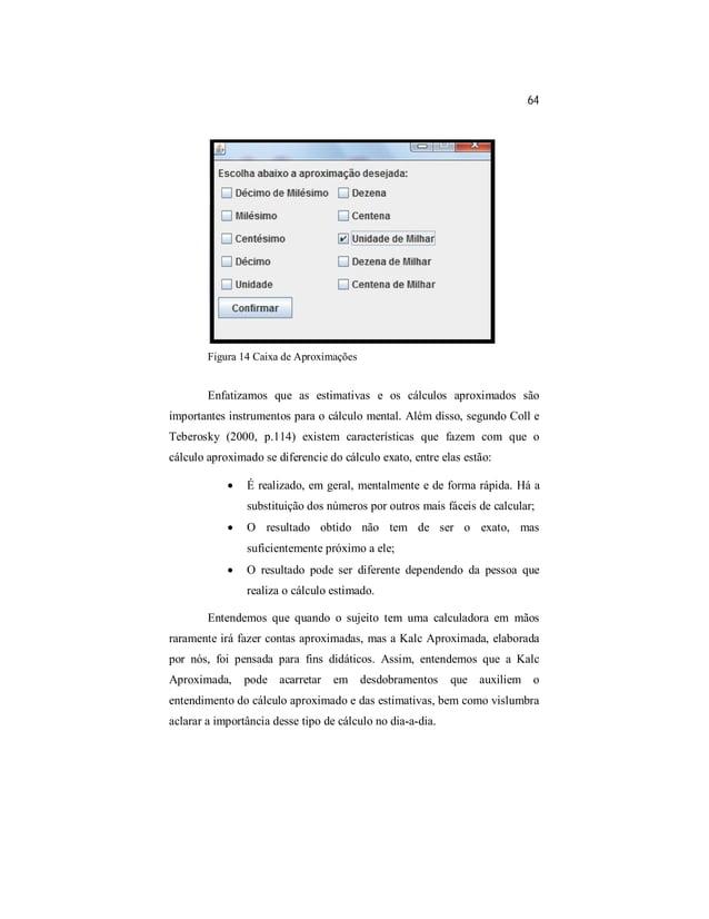 64  Figura 14 Caixa de Aproximações  Enfatizamos que as estimativas e os cálculos aproximados são  importantes instrumento...