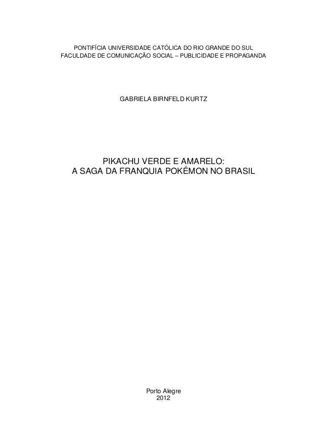 1   PONTIFÍCIA UNIVERSIDADE CATÓLICA DO RIO GRANDE DO SULFACULDADE DE COMUNICAÇÃO SOCIAL – PUBLICIDADE E PROPAGANDA       ...