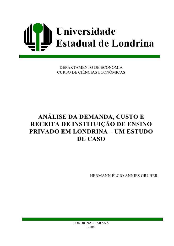 Universidade       Estadual de Londrina          DEPARTAMENTO DE ECONOMIA        CURSO DE CIÊNCIAS ECONÔMICAS       ANÁLIS...