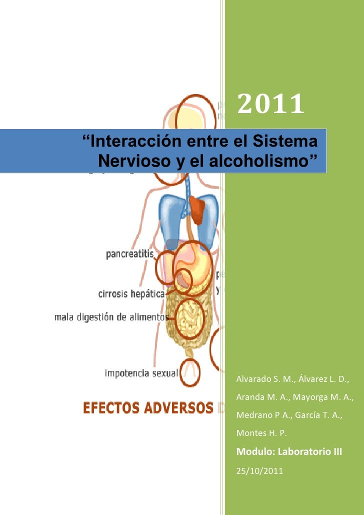 """2011""""Interacción entre el Sistema  Nervioso y el alcoholismo""""                  Alvarado S. M., Álvarez L. D.,             ..."""