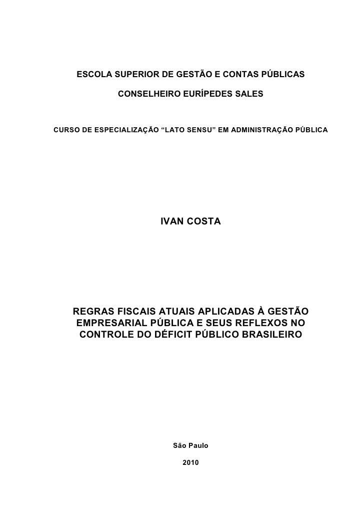 1       ESCOLA SUPERIOR DE GESTÃO E CONTAS PÚBLICAS                CONSELHEIRO EURÍPEDES SALES    CURSO DE ESPECIALIZAÇÃO ...