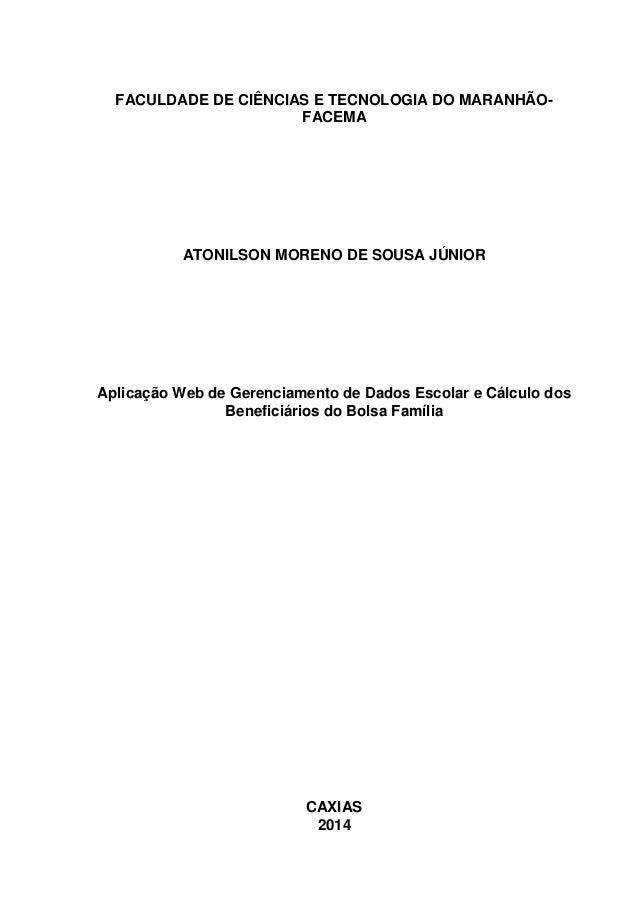 FACULDADE DE CIÊNCIAS E TECNOLOGIA DO MARANHÃO- FACEMA ATONILSON MORENO DE SOUSA JÚNIOR Aplicação Web de Gerenciamento de ...