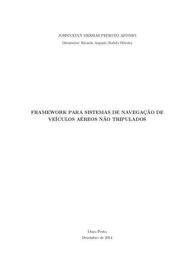 JOHNNATAN MESSIAS PEIXOTO AFONSO  Orientador: Ricardo Augusto Rabelo Oliveira  FRAMEWORK PARA SISTEMAS DE NAVEGAÇÃO DE  VE...