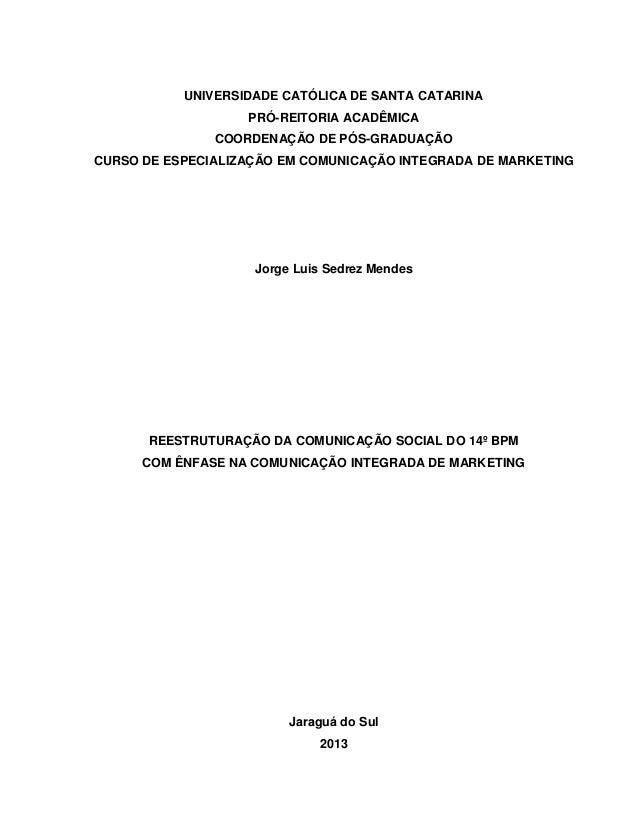 UNIVERSIDADE CATÓLICA DE SANTA CATARINA PRÓ-REITORIA ACADÊMICA COORDENAÇÃO DE PÓS-GRADUAÇÃO CURSO DE ESPECIALIZAÇÃO EM COM...