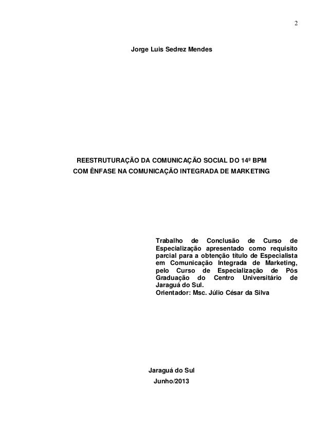 2 Jorge Luis Sedrez Mendes REESTRUTURAÇÃO DA COMUNICAÇÃO SOCIAL DO 14º BPM COM ÊNFASE NA COMUNICAÇÃO INTEGRADA DE MARKETIN...