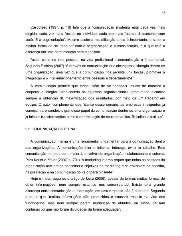 """25 Caropreso (1997, p. 16) fala que a """"comunicação moderna está cada vez mais dirigida, cada vez mais focada no indivíduo,..."""