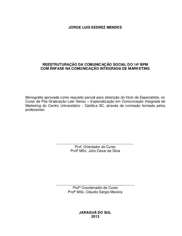 3 JORGE LUIS SEDREZ MENDES REESTRUTURAÇÃO DA COMUNICAÇÃO SOCIAL DO 14º BPM COM ÊNFASE NA COMUNICAÇÃO INTEGRADA DE MARKETIN...