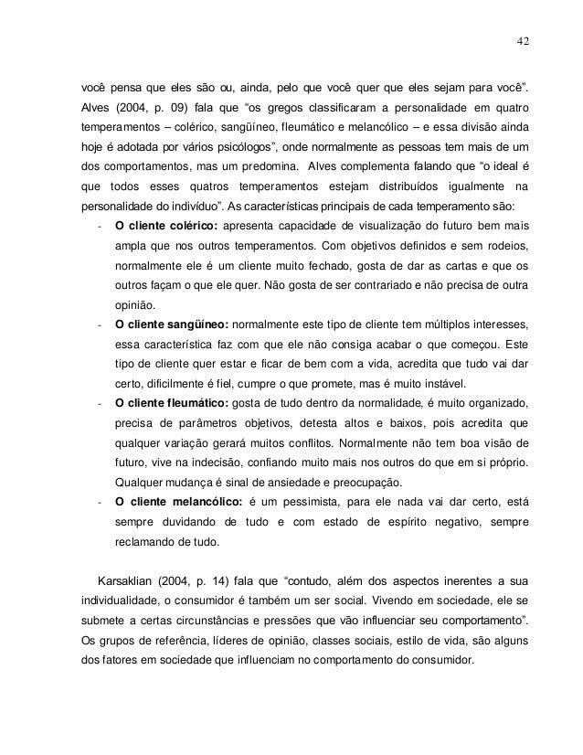 """42 você pensa que eles são ou, ainda, pelo que você quer que eles sejam para você"""". Alves (2004, p. 09) fala que """"os grego..."""