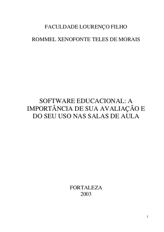 1 FACULDADE LOURENÇO FILHO ROMMEL XENOFONTE TELES DE MORAIS SOFTWARE EDUCACIONAL: A IMPORTÂNCIA DE SUA AVALIAÇÃO E DO SEU ...
