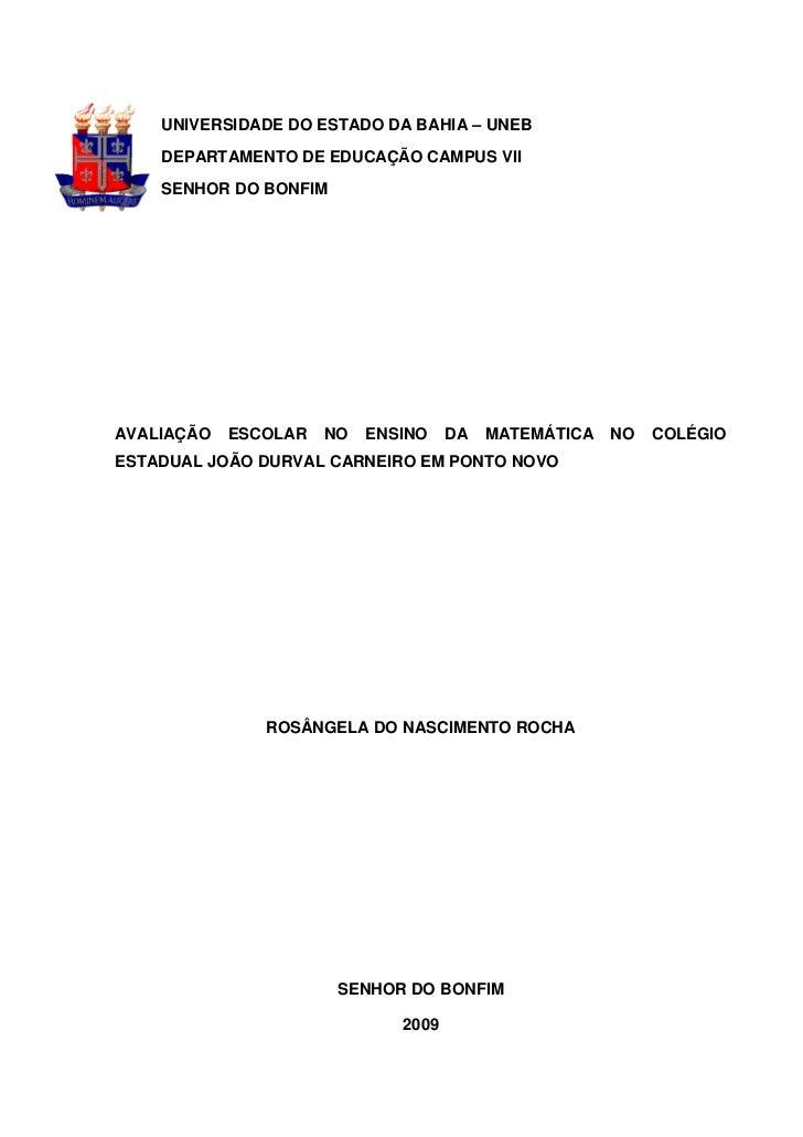 UNIVERSIDADE DO ESTADO DA BAHIA – UNEB    DEPARTAMENTO DE EDUCAÇÃO CAMPUS VII    SENHOR DO BONFIMAVALIAÇÃO   ESCOLAR   NO ...