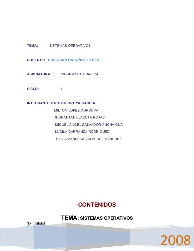 TEMA:  SISTEMAS OPERATIVOS  DOCENTE: CHRISTIAN ORDOÑEZ PEREZ  ASIGNATURA:  INFORMÁTICA BASICA  CICLO:  I  INTEGRANTES: ROB...