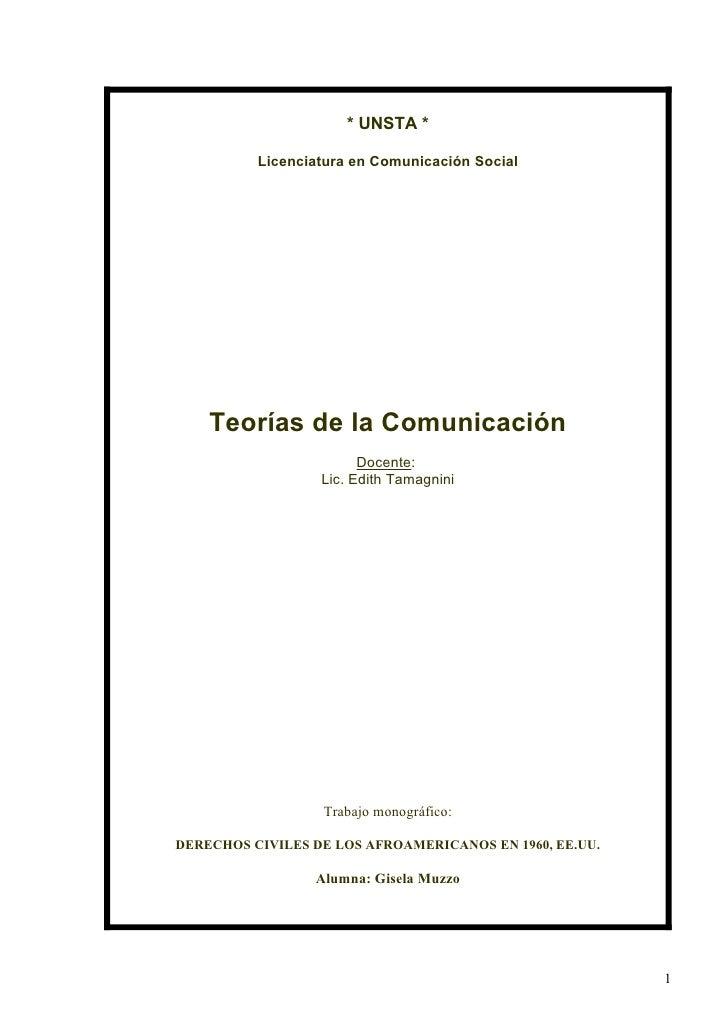 * UNSTA *          Licenciatura en Comunicación Social    Teorías de la Comunicación                        Docente:      ...