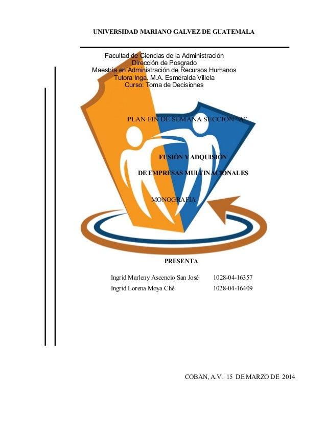 UNIVERSIDAD MARIANO GALVEZ DE GUATEMALA Facultad de Ciencias de la Administración Dirección de Posgrado Maestría en Admini...