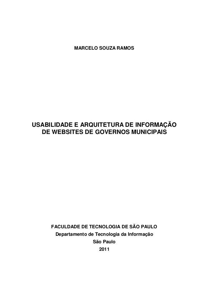 MARCELO SOUZA RAMOSUSABILIDADE E ARQUITETURA DE INFORMAÇÃO  DE WEBSITES DE GOVERNOS MUNICIPAIS     FACULDADE DE TECNOLOGIA...