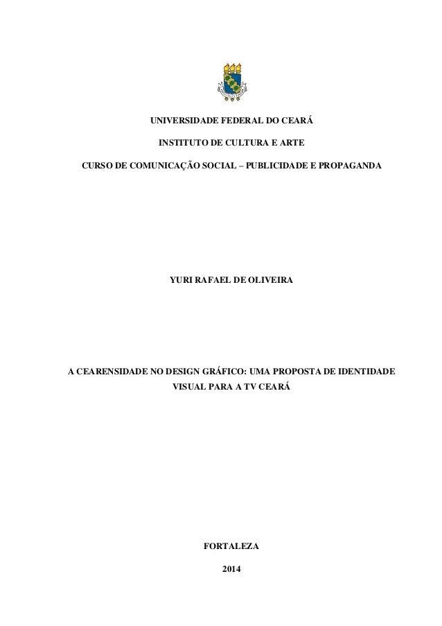 UNIVERSIDADE FEDERAL DO CEARÁ INSTITUTO DE CULTURA E ARTE CURSO DE COMUNICAÇÃO SOCIAL – PUBLICIDADE E PROPAGANDA YURI RAFA...