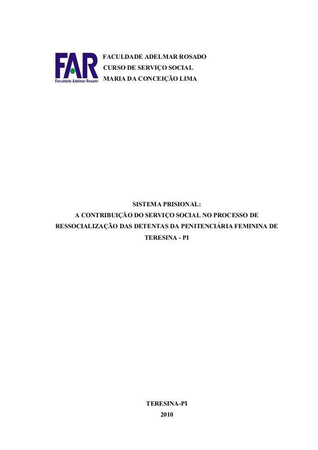 FACULDADE ADELMAR ROSADOCURSO DE SERVIÇO SOCIALMARIA DA CONCEIÇÃO LIMASISTEMA PRISIONAL:A CONTRIBUIÇÃO DO SERVIÇO SOCIAL N...