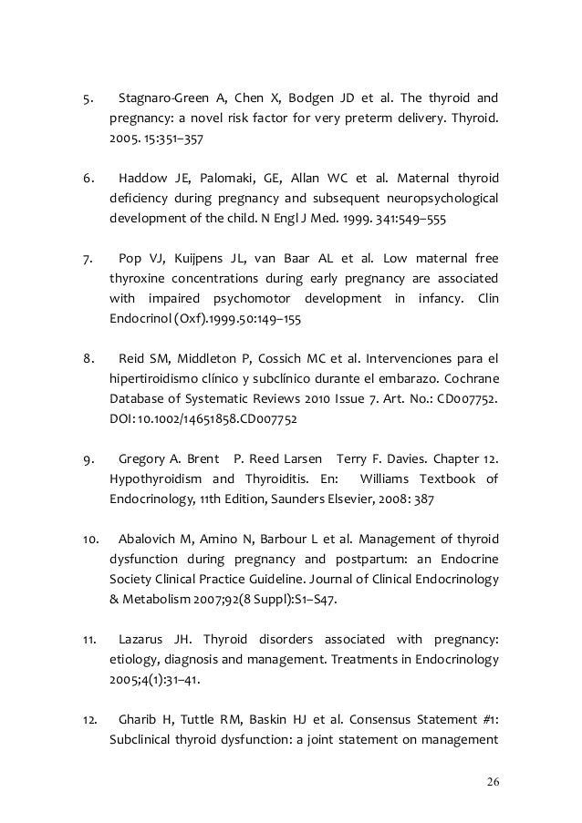5.     Stagnaro-Green A, Chen X, Bodgen JD et al. The thyroid and      pregnancy: a novel risk factor for very preterm del...