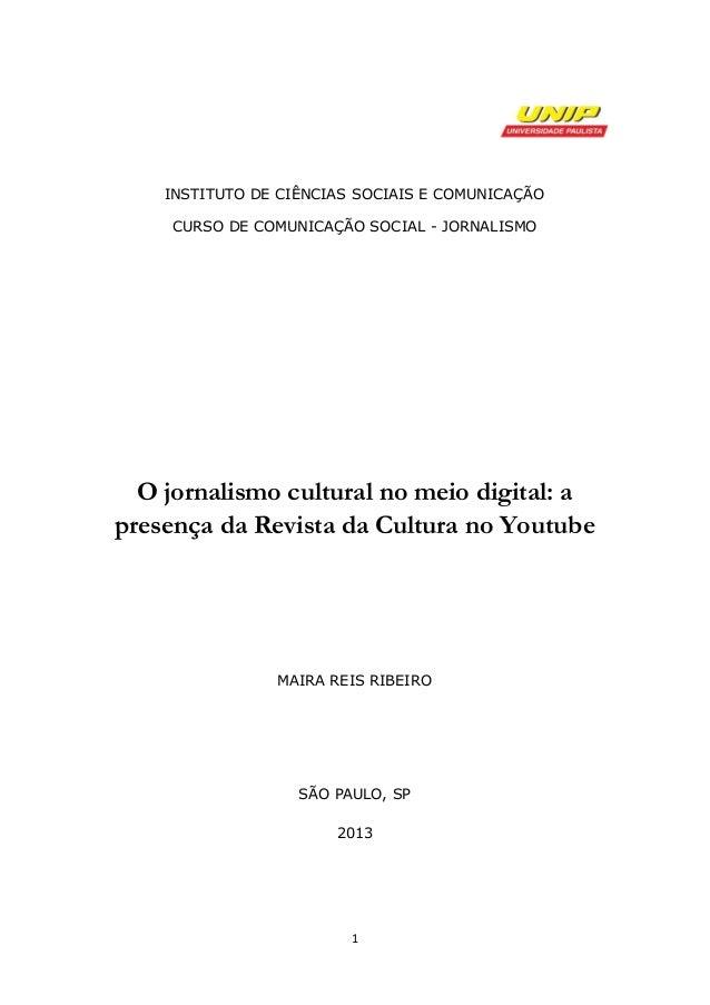 INSTITUTO DE CIÊNCIAS SOCIAIS E COMUNICAÇÃO CURSO DE COMUNICAÇÃO SOCIAL - JORNALISMO  O jornalismo cultural no meio digita...