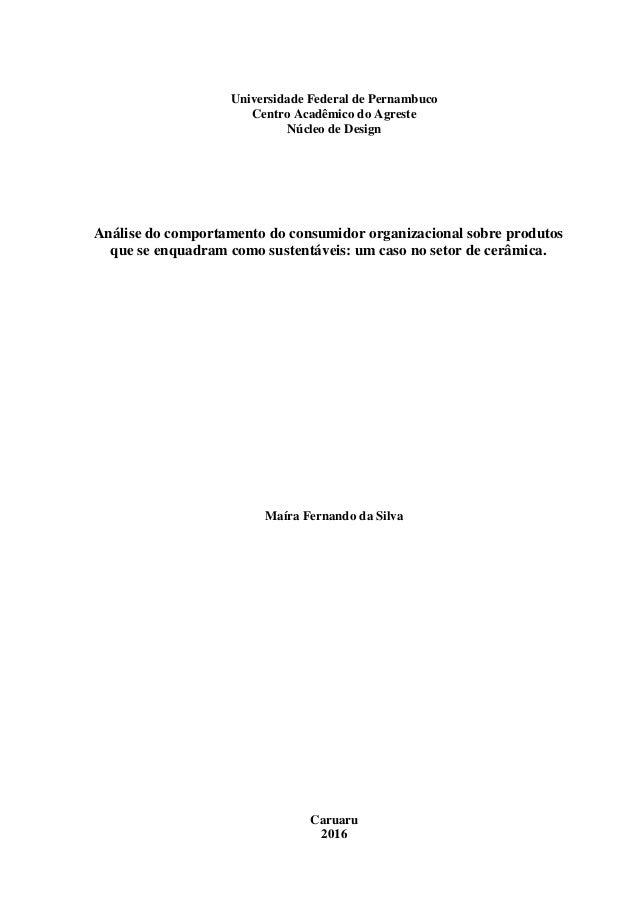 Universidade Federal de Pernambuco Centro Acadêmico do Agreste Núcleo de Design Análise do comportamento do consumidor org...