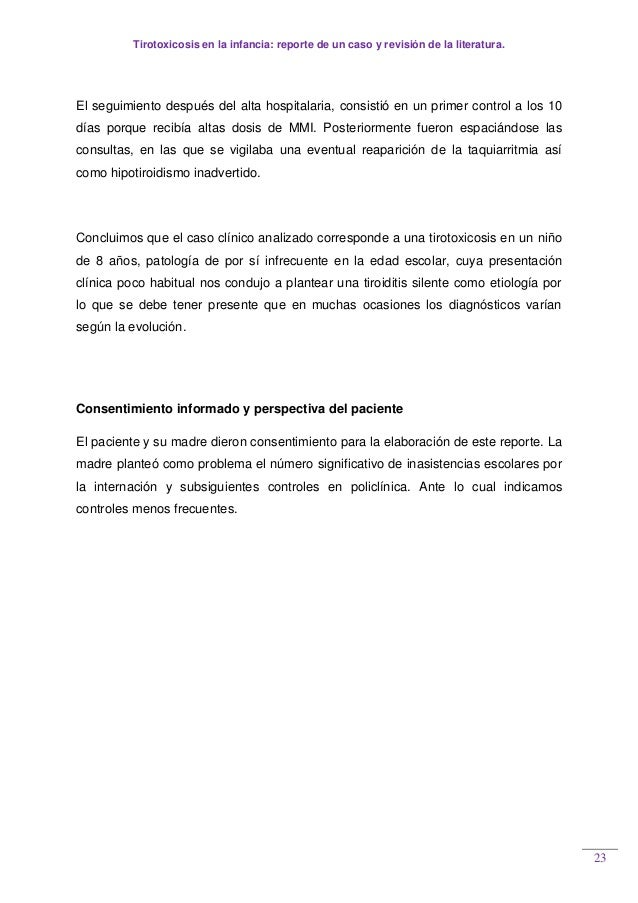 Tirotoxicosis en la infancia: reporte de un caso y revisión de la literatura. 23 El seguimiento después del alta hospitala...