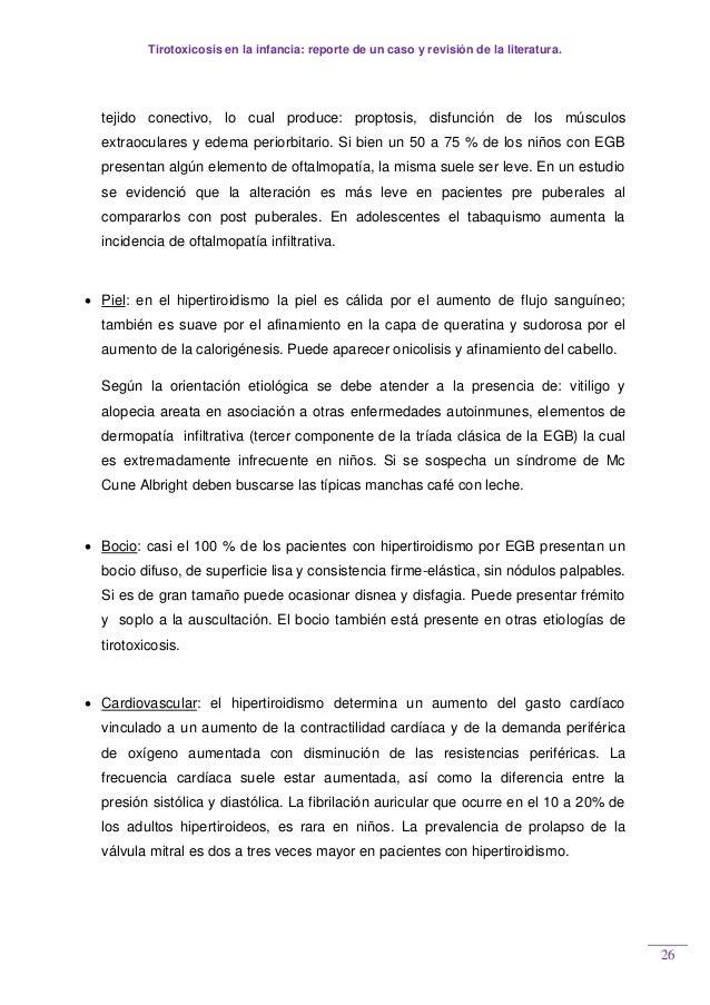 Tirotoxicosis en la infancia: reporte de un caso y revisión de la literatura. 26 tejido conectivo, lo cual produce: propto...