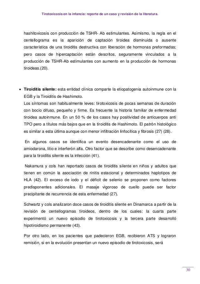 Tirotoxicosis en la infancia: reporte de un caso y revisión de la literatura. 30 hashitoxicosis con producción de TSHR- Ab...