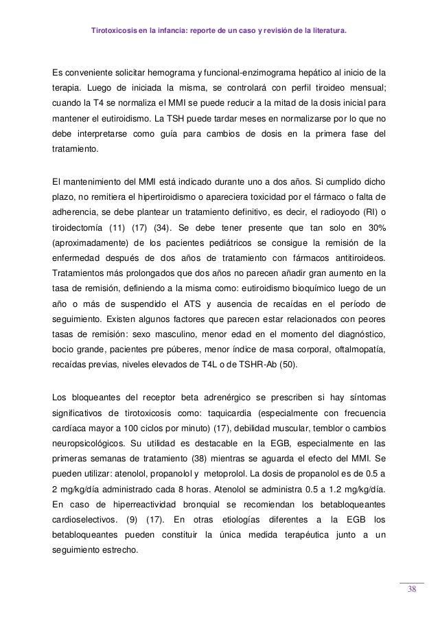 Tirotoxicosis en la infancia: reporte de un caso y revisión de la literatura. 38 Es conveniente solicitar hemograma y func...