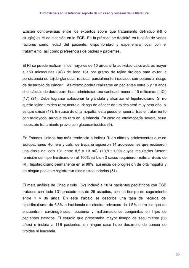 Tirotoxicosis en la infancia: reporte de un caso y revisión de la literatura. 39 Existen controversias entre los expertos ...
