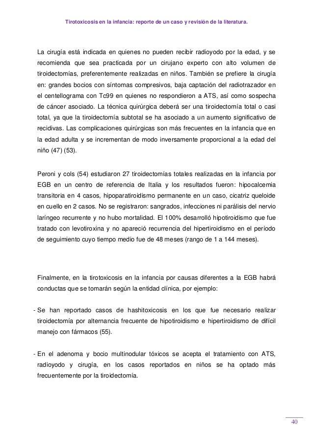 Tirotoxicosis en la infancia: reporte de un caso y revisión de la literatura. 40 La cirugía está indicada en quienes no pu...