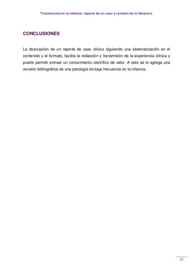 Tirotoxicosis en la infancia: reporte de un caso y revisión de la literatura. 42 CONCLUSIONES La descripción de un reporte...
