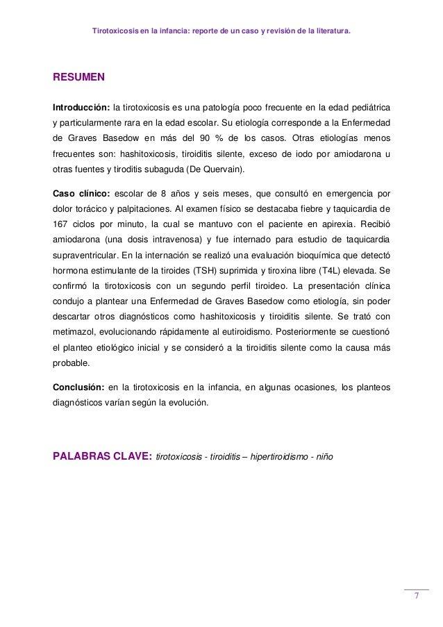 Tirotoxicosis en la infancia: reporte de un caso y revisión de la literatura. 7 RESUMEN Introducción: la tirotoxicosis es ...