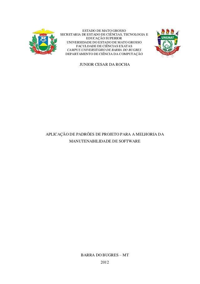 ESTADO DE MATO GROSSO      SECRETARIA DE ESTADO DE CIÊNCIAS, TECNOLOGIA E                    EDUCAÇÃO SUPERIOR         UNI...