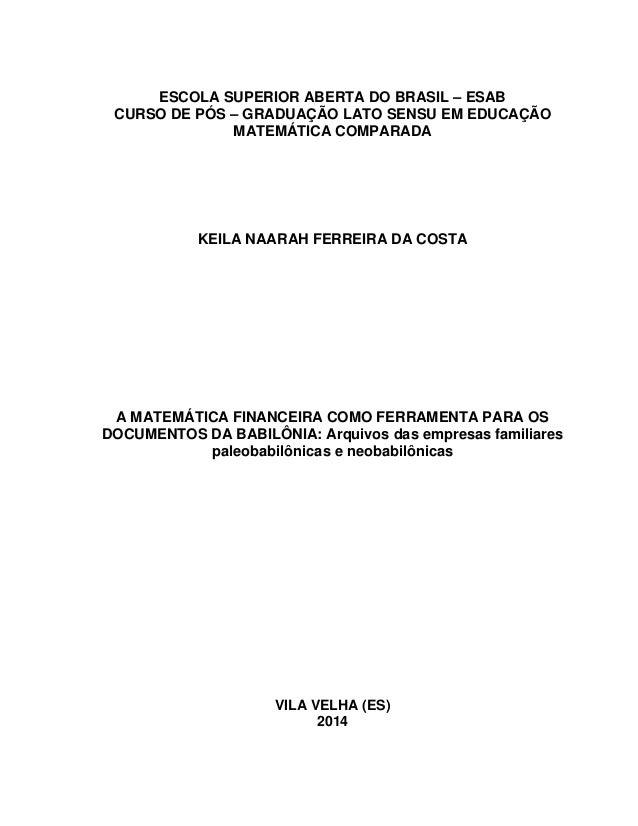 ESCOLA SUPERIOR ABERTA DO BRASIL – ESAB  CURSO DE PÓS – GRADUAÇÃO LATO SENSU EM EDUCAÇÃO MATEMÁTICA COMPARADA  KEILA NAARA...