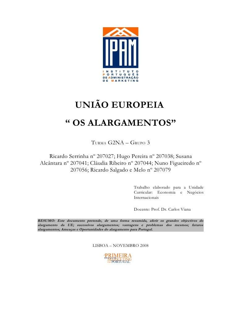 """UNIÃO EUROPEIA              """" OS ALARGAMENTOS""""                            TURMA G2NA – GRUPO 3     Ricardo Serrinha nº 207..."""