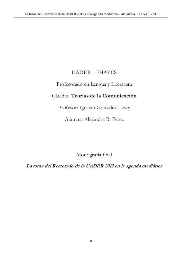 La toma del Rectorado de la UADER 2012 en la agenda mediática – Alejandra R. Pérez  2013  UADER – FHAYCS Profesorado en Le...