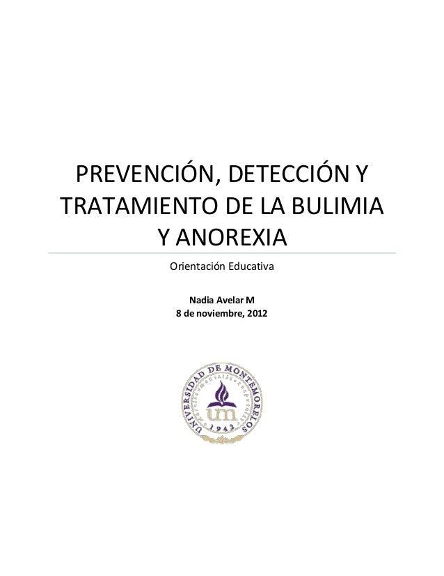 PREVENCIÓN, DETECCIÓN YTRATAMIENTO DE LA BULIMIAY ANOREXIAOrientación EducativaNadia Avelar M8 de noviembre, 2012