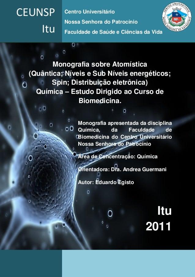 Monografia sobre Atomística  (Quântica; Níveis e Sub Níveis energéticos; Spin; Distribuição eletrônica)  Química – Estudo ...