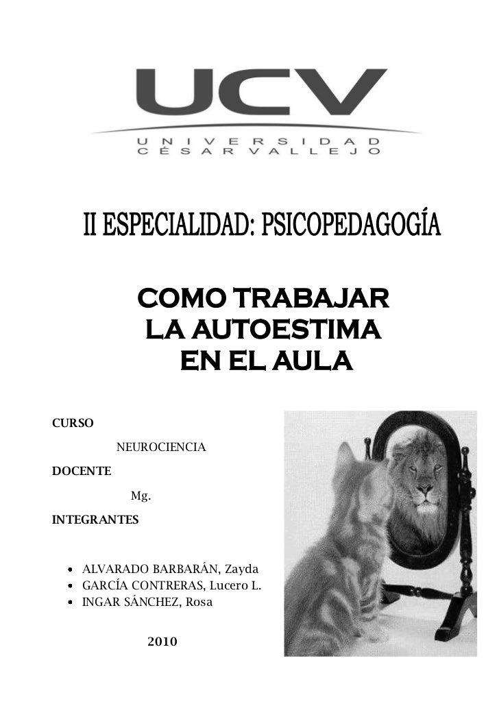 CURSO          NEUROCIENCIADOCENTE           Mg.INTEGRANTES   ALVARADO BARBARÁN, Zayda   GARCÍA CONTRERAS, Lucero L.   ING...